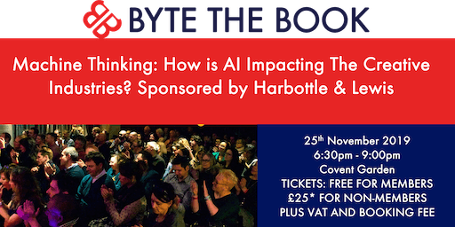 Machine Thinking: How is AI Impacting The Creative Industries? Sponsored by Harbottle & Lewis