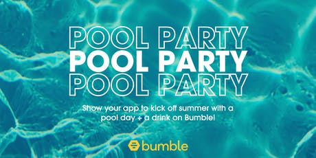 Bumble x Austin Motel Pool Party tickets