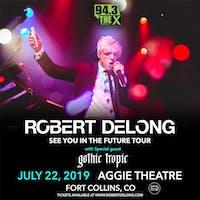Robert DeLong w/ Gothic Tropic