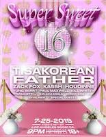 My Super Sweet 16: Father, Tisakorean, Zack Fox, Houdinne & more