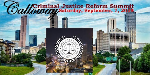 CALLOWAY CRIMINAL JUSTICE REFORM SUMMIT