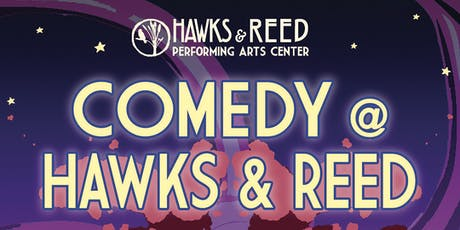 Comedy at Hawks and Reed tickets