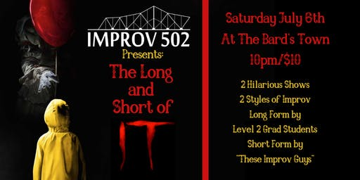 Improv 502 Presents: The Long and Short of IT