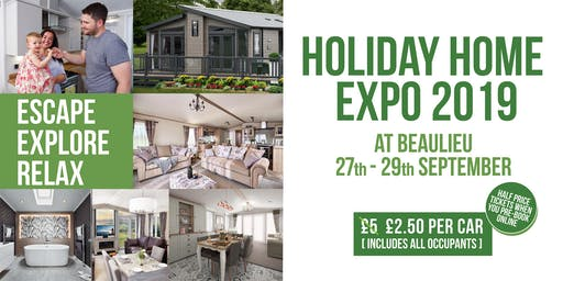The Holiday Home Expo 2019 - at Beaulieu