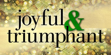"""Joyful & Triumphant"" Free Holiday Concert tickets"
