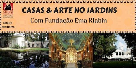 CASAS & ARTE NO JARDINS COM FUNDAÇÃO EMA KLABIN ingressos