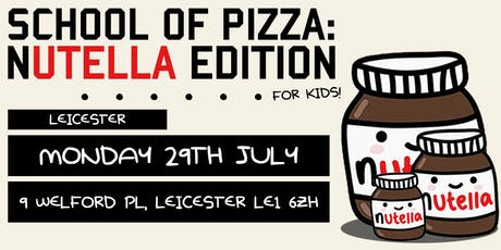 School Of Pizza: Nutella Edition (Leicester) tickets