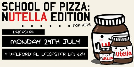 School Of Pizza: Nutella Edition (Leicester)