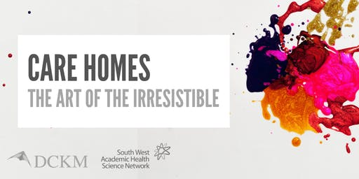 Care Homes: The Art of the Irresistible