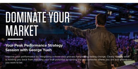 Dominate Your Market w/ Tony Robbins Peak Performance Coach, George Yueh tickets