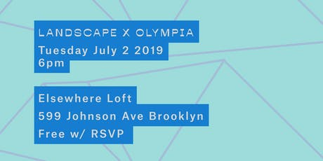 Landscape x Olympia @ Elsewhere Loft tickets