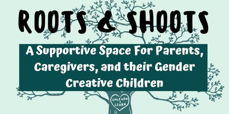 Roots & Shoots: Supportive Space for Families with Gender Creative Kids! tickets
