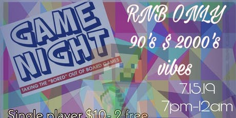NEW JERSEY RNB NETWORK PRESENT : GAME NIGHT RNB ONLY VIBES  tickets