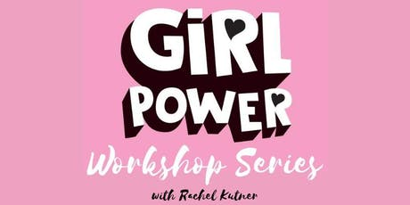 Girl Power Workshop Series with Rachel Kutner tickets