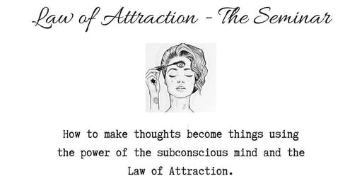 Law of Attraction - The Seminar @ The Florist