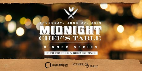 Yardbird Midnight Chef's Table Series ft. Equilibrium & Other Half Brewery tickets