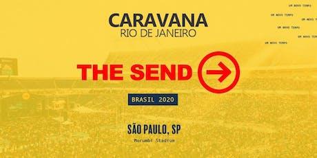 Caravana  PETRÓPOLIS/RIO DE JANEIRO THE SEND 2020 MORUMBI, SP ingressos