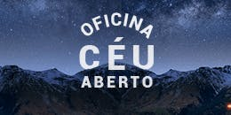 "Oficina ""Céu Aberto"""