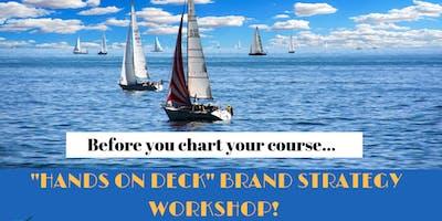 Hands on Deck!  Brand Strategy Workshop