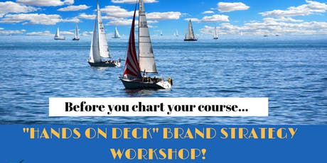 Hands on Deck!  Brand Strategy Workshop tickets