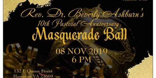 Rev. Beverly Ashburn's 10th Pastor Anniversary Masquerade Ball
