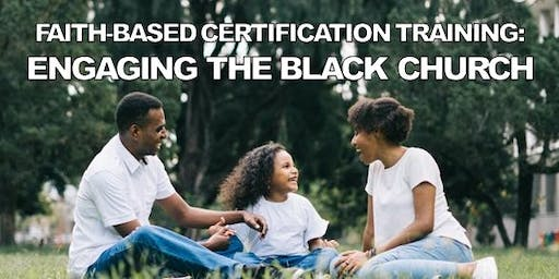 FAITH-BASED CERTIFICATION TRAINING: ENGAGING THE BLACK CHURCH