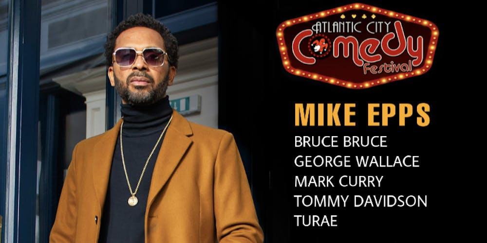 MIKE EPPS & FRIENDS! ATLANTIC CITY COMEDY FEST 2019