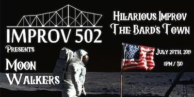Improv 502 Presents: Moon Walkers