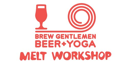 Beer + Yoga: Melt Workshop