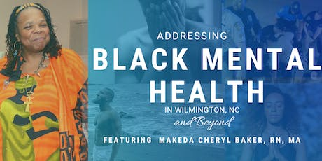 Addressing Black Mental Health in Wilmington, NC and Beyond tickets