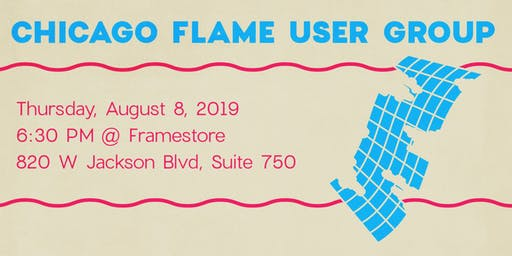 Chicago Flame User Group Summer 2019