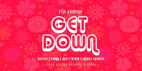 The Friday Night Get Down tickets