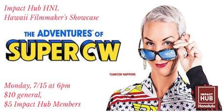 The Adventures of Super CW –Impact Hub HNL Hawaii Filmmaker Showcase tickets
