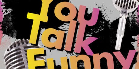 You Talk Funny Comedy Workshop Showcase Workmans Club(Ticket Only) tickets