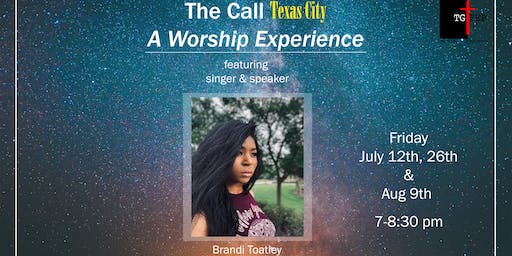 The Call Texas City - A Worship Experience