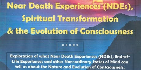 Near Death Experiences (NDEs), Spiritual Transformation & the Evolution of  Consciousness tickets