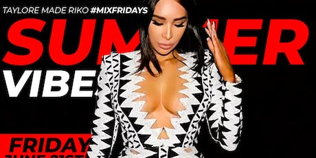 Summer Vibes at Mix Fridays | 5pm-2am  tickets