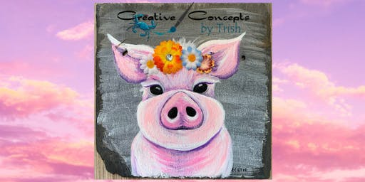Pig Wood Board, Slate, or Canvas Paint Night