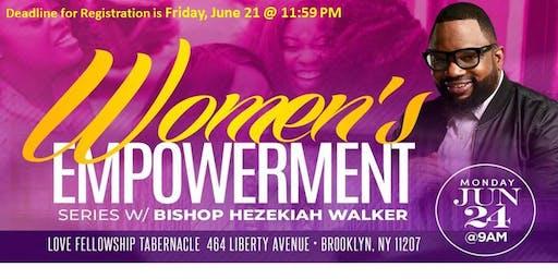 Bishop Hezekiah Walker - WOMEN'S EMPOWERMENT Series