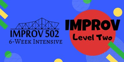 Level Two Improv (6-Week Intensive)
