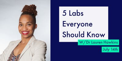 5 Labs Everyone Should Know w/ Dr. Lauren Hawkins