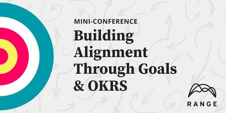 Mini-conference: Building alignment through goals and OKRs tickets
