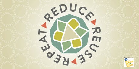 Reduce. Reuse. Repeat. presented by Kroger Zero Hunger Zero Waste tickets