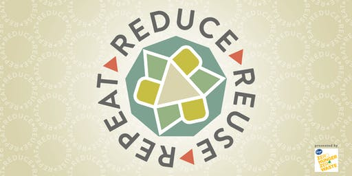 Reduce. Reuse. Repeat. presented by Kroger Zero Hunger Zero Waste