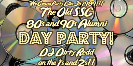Old SSC 80's & 90's Alumni Day Party! tickets