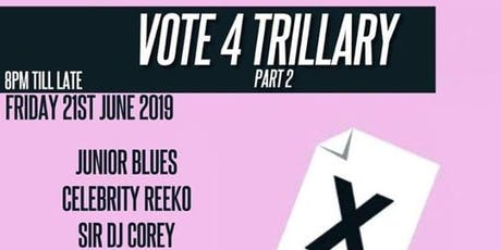 VOTE 4 TRILLARY part 2 tickets