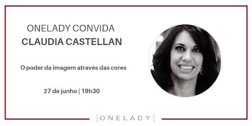 ONELADY CONVIDA | O poder da imagem através das cores com Claudia Castellan