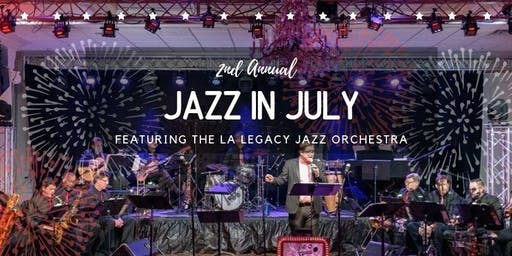 Jazz In July Ft. The La Legacy Jazz Orchestra