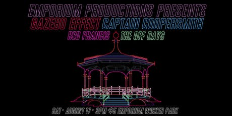 Gazebo Effect / Captain Coopersmith / Red Francis / The Off Days tickets