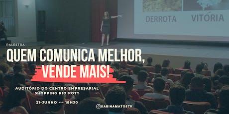 QUEM COMUNICA MELHOR, VENDE MAIS! bilhetes